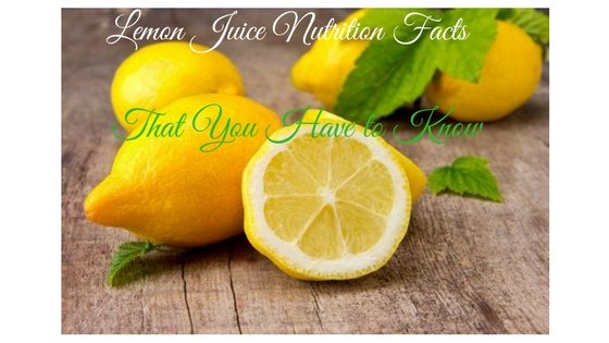 Lemon Juice Nutrition Facts That You Have to Know