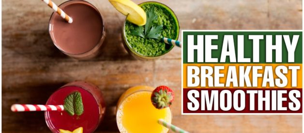 5 Quick and Healthy BREAKFAST SMOOTHIES for Busy Mornings