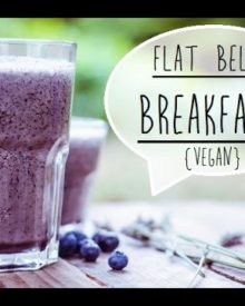 FLAT BELLY BREAKFAST! // Vegan Blueberry Smoothie