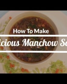 How To Make Delicious Manchow Soup | Soup Recipes – POPxo Yum